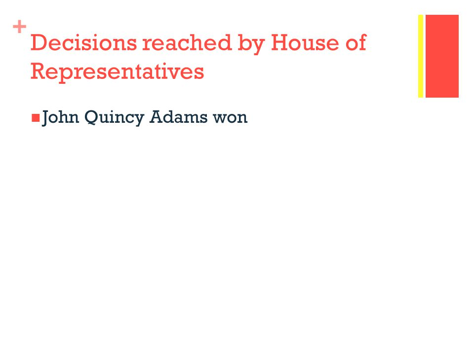 Decisions reached by House of Representatives