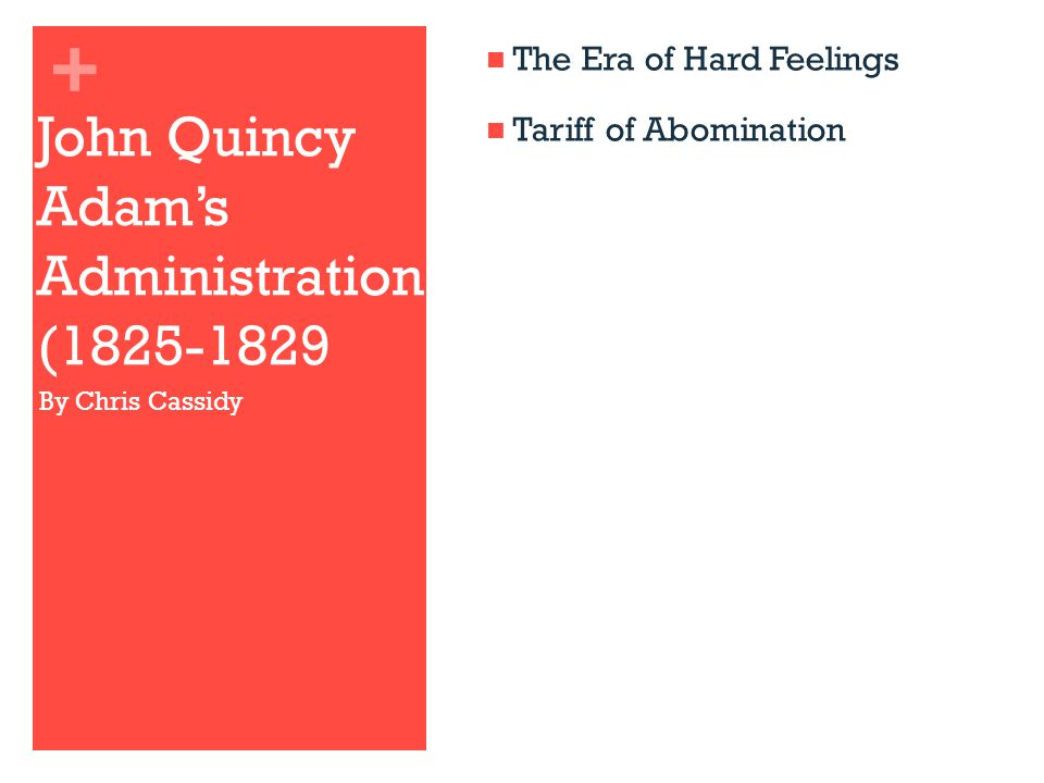 John Quincy Adam's Administration (1825-1829