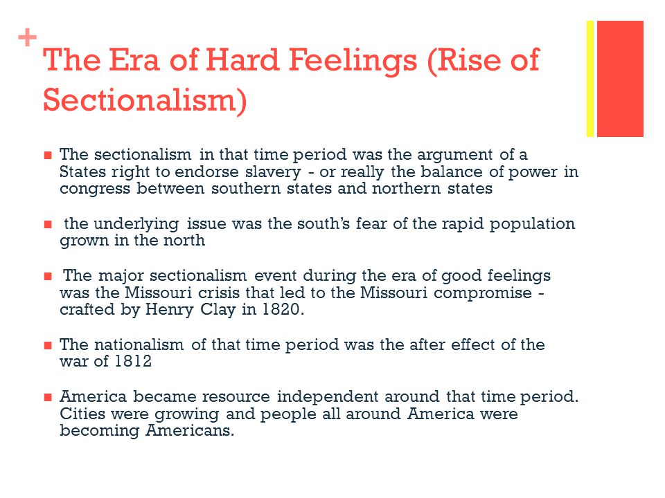 The Era of Hard Feelings (Rise of Sectionalism)
