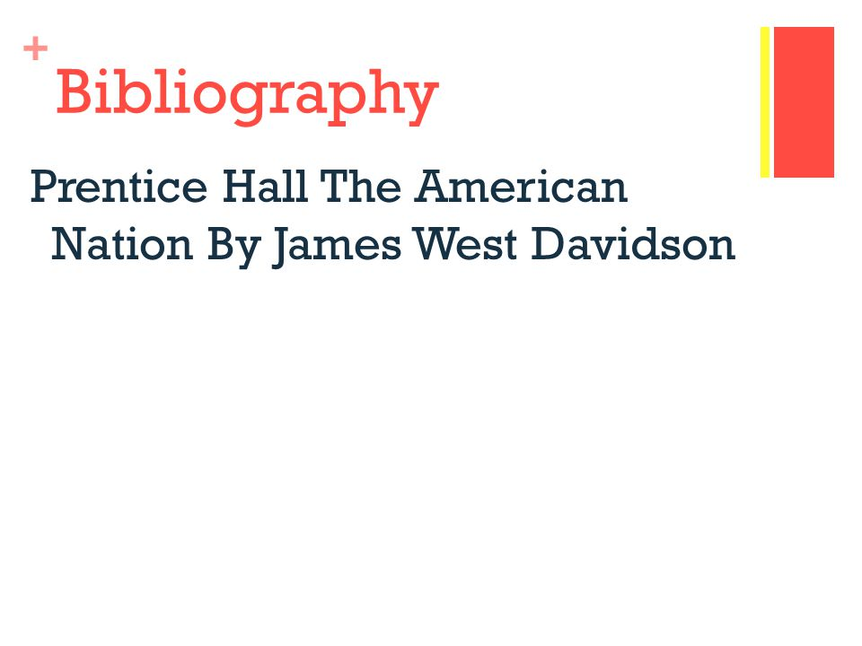 Bibliography Prentice Hall The American Nation By James West Davidson