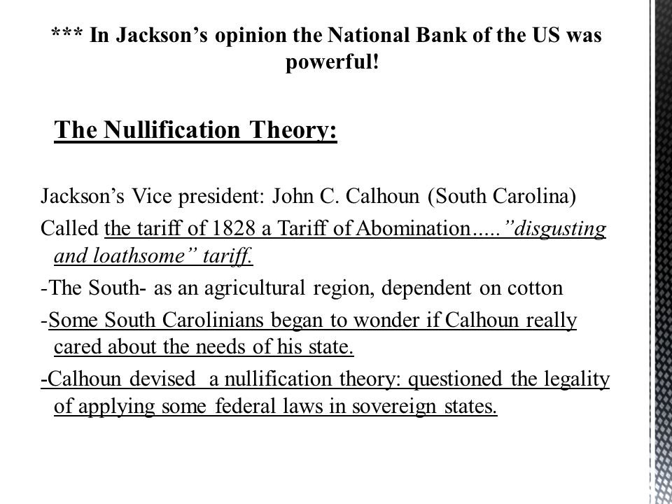 *** In Jackson's opinion the National Bank of the US was powerful!