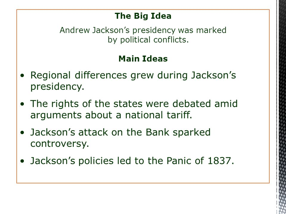 Andrew Jackson's presidency was marked by political conflicts.
