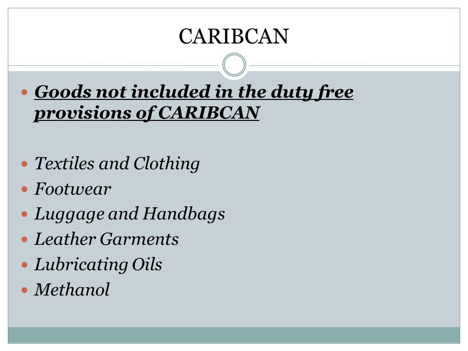 CARIBCAN Goods not included in the duty free provisions of CARIBCAN