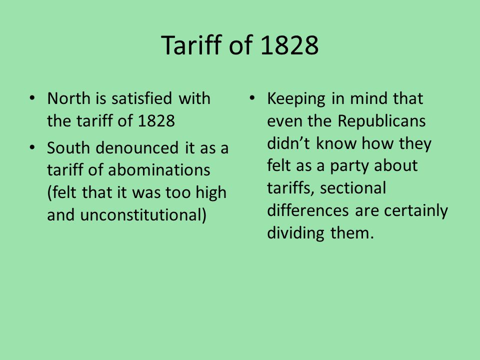Tariff of 1828 North is satisfied with the tariff of 1828