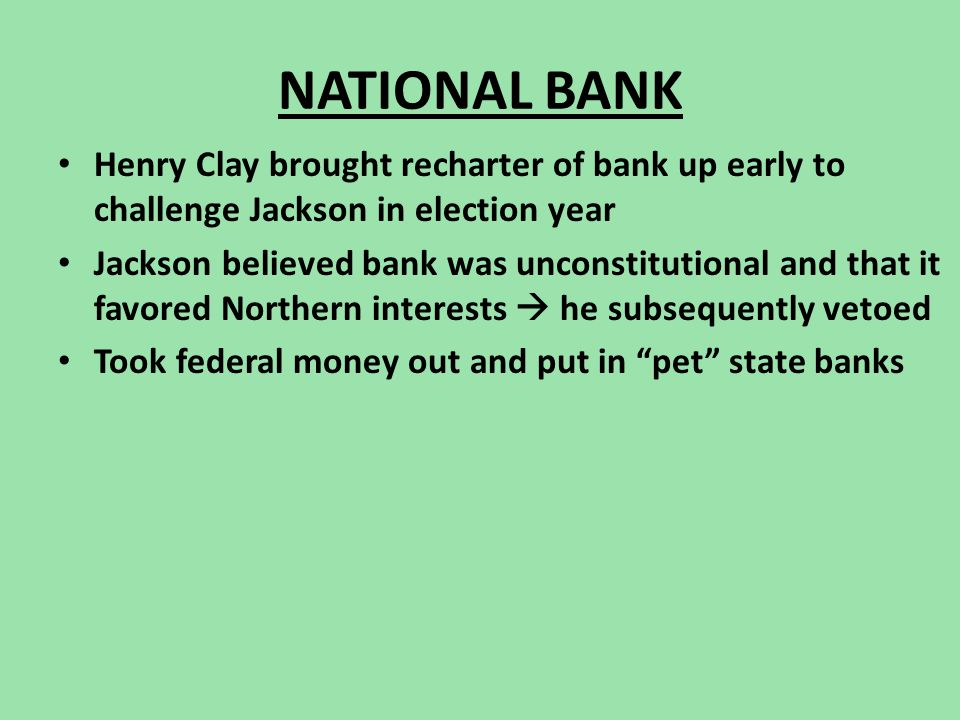 NATIONAL BANK Henry Clay brought recharter of bank up early to challenge Jackson in election year.