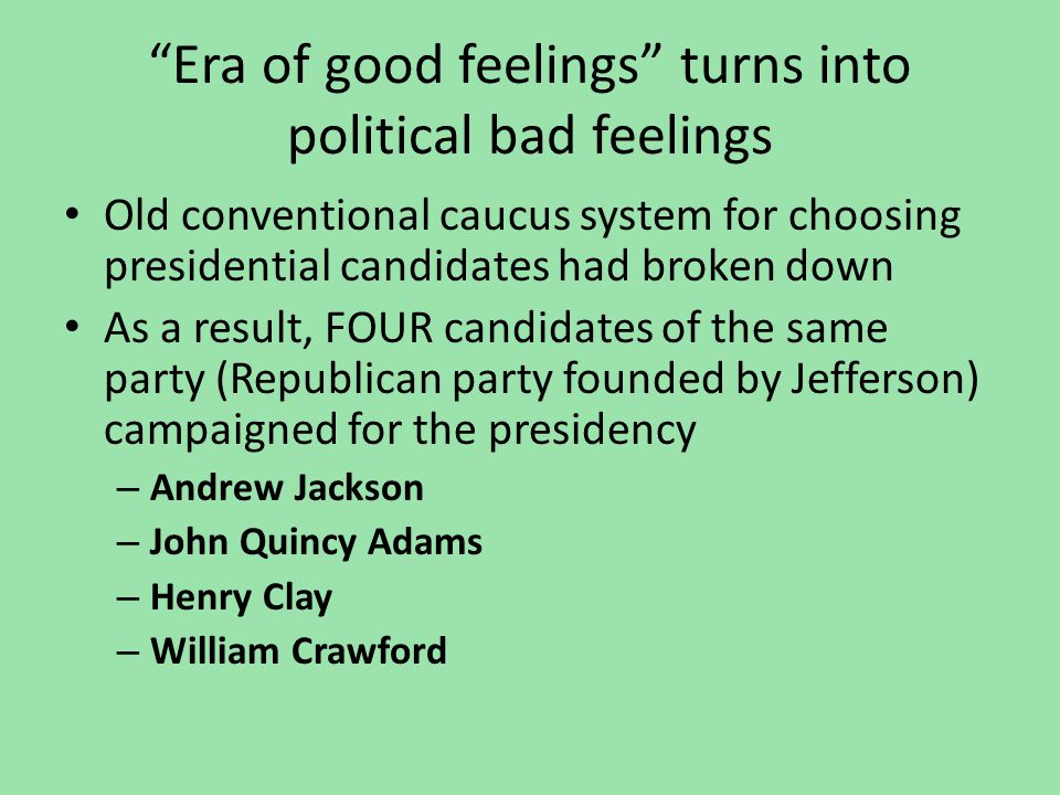 Era of good feelings turns into political bad feelings