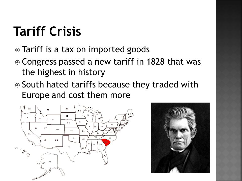 Tariff Crisis Tariff is a tax on imported goods