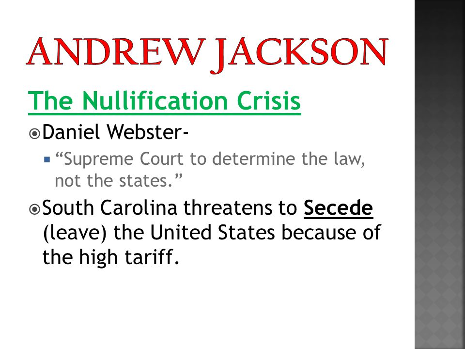 Andrew Jackson The Nullification Crisis Daniel Webster-