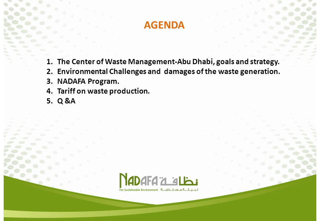 AGENDA The Center of Waste Management-Abu Dhabi, goals and strategy.
