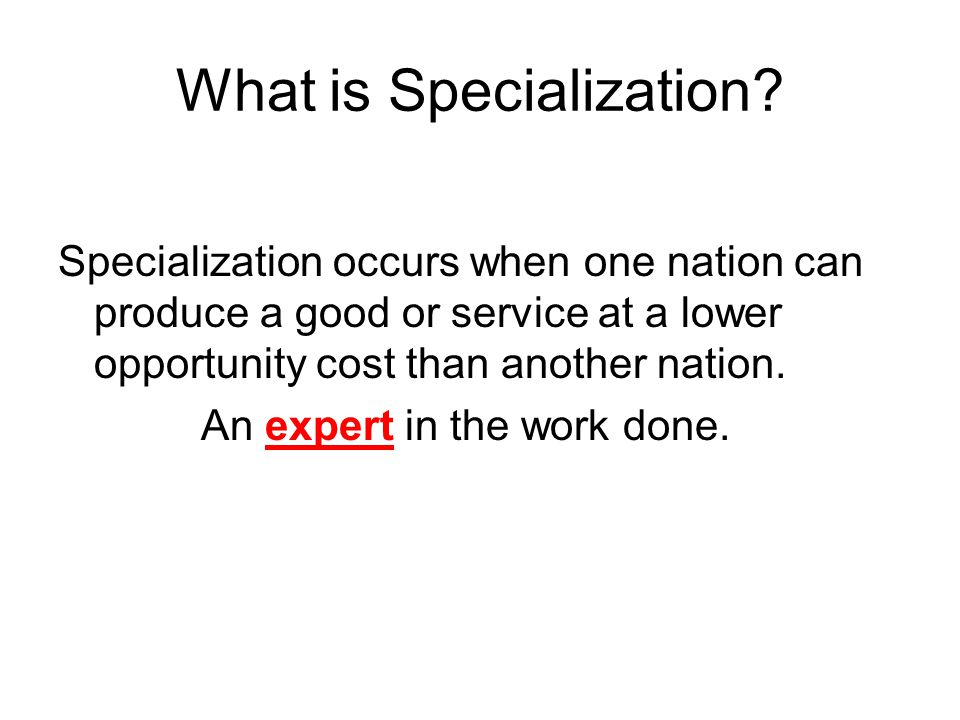 What is Specialization