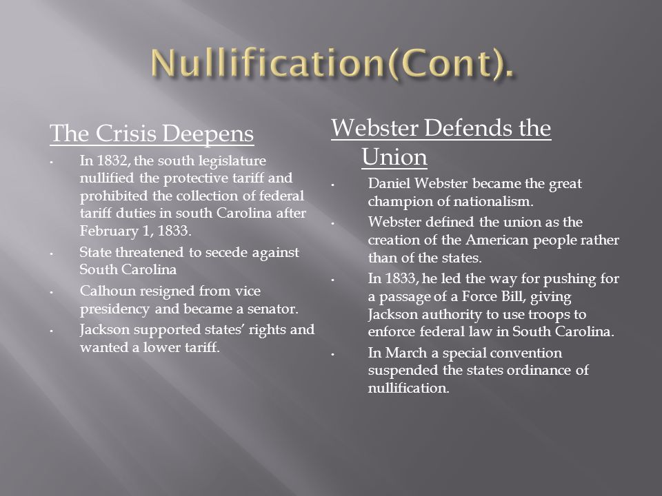 Nullification(Cont). Webster Defends the Union The Crisis Deepens