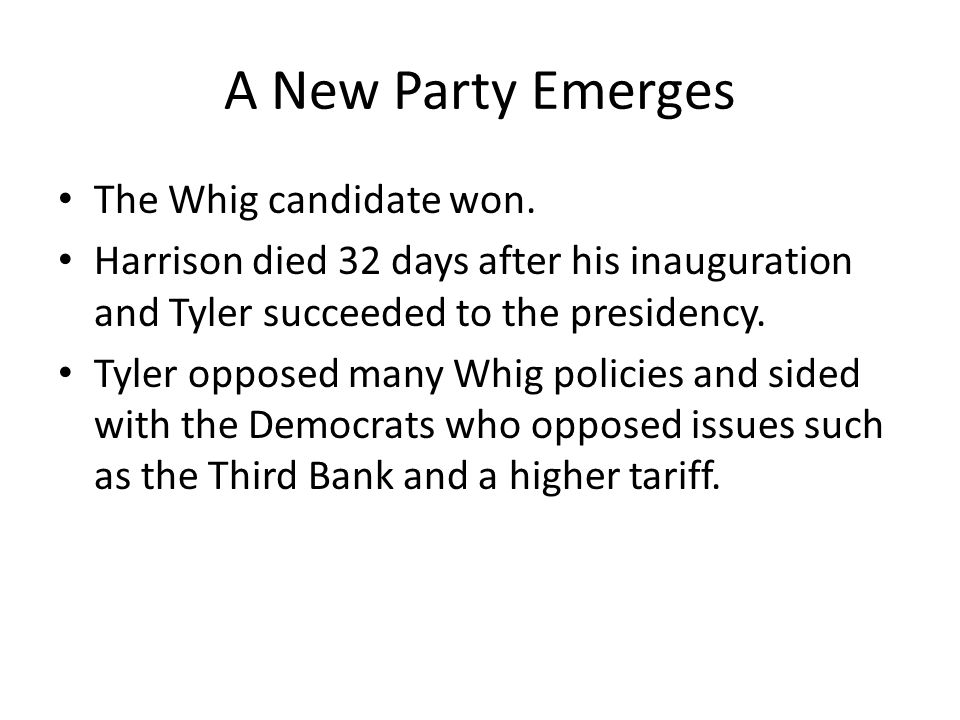 A New Party Emerges The Whig candidate won.