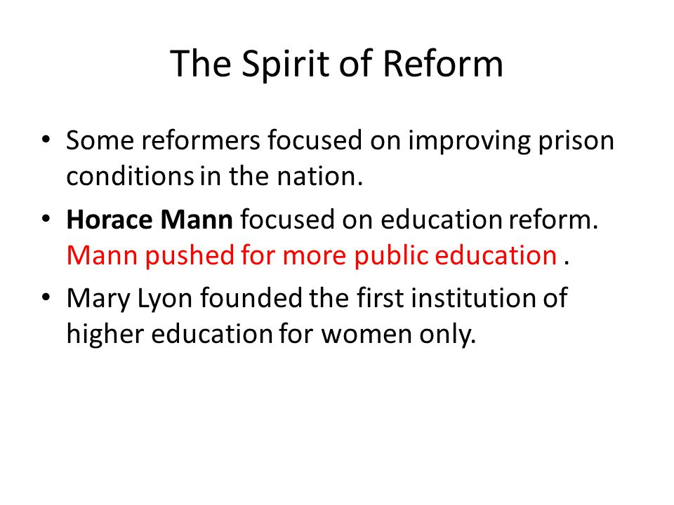The Spirit of Reform Some reformers focused on improving prison conditions in the nation.