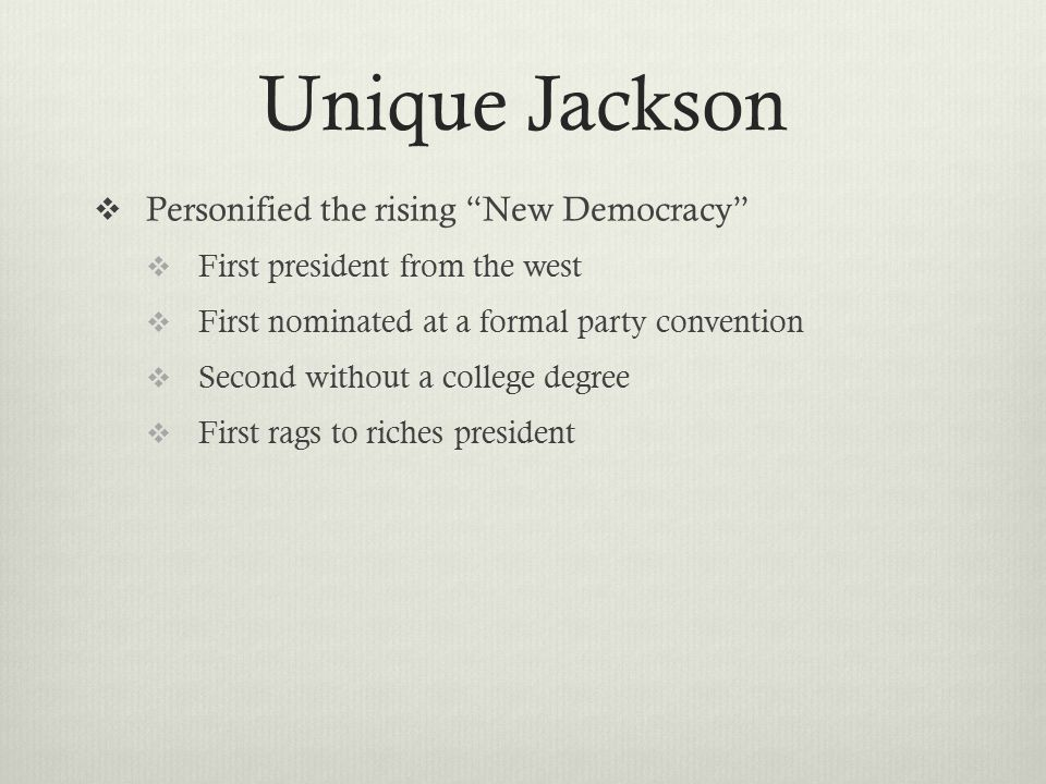 Unique Jackson Personified the rising New Democracy