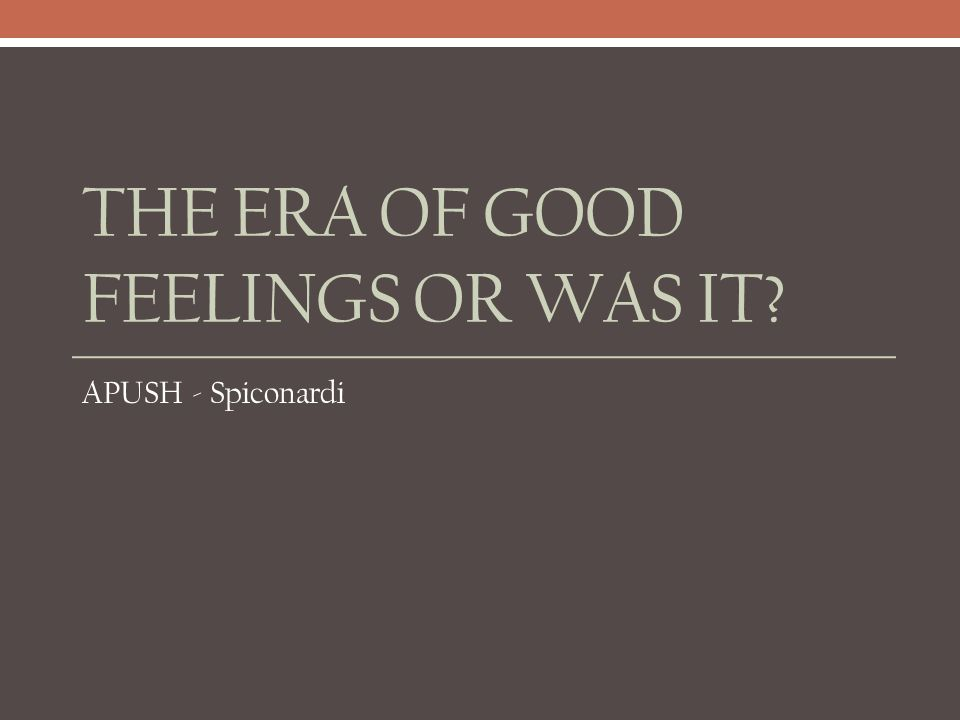 The Era of Good Feelings or Was It