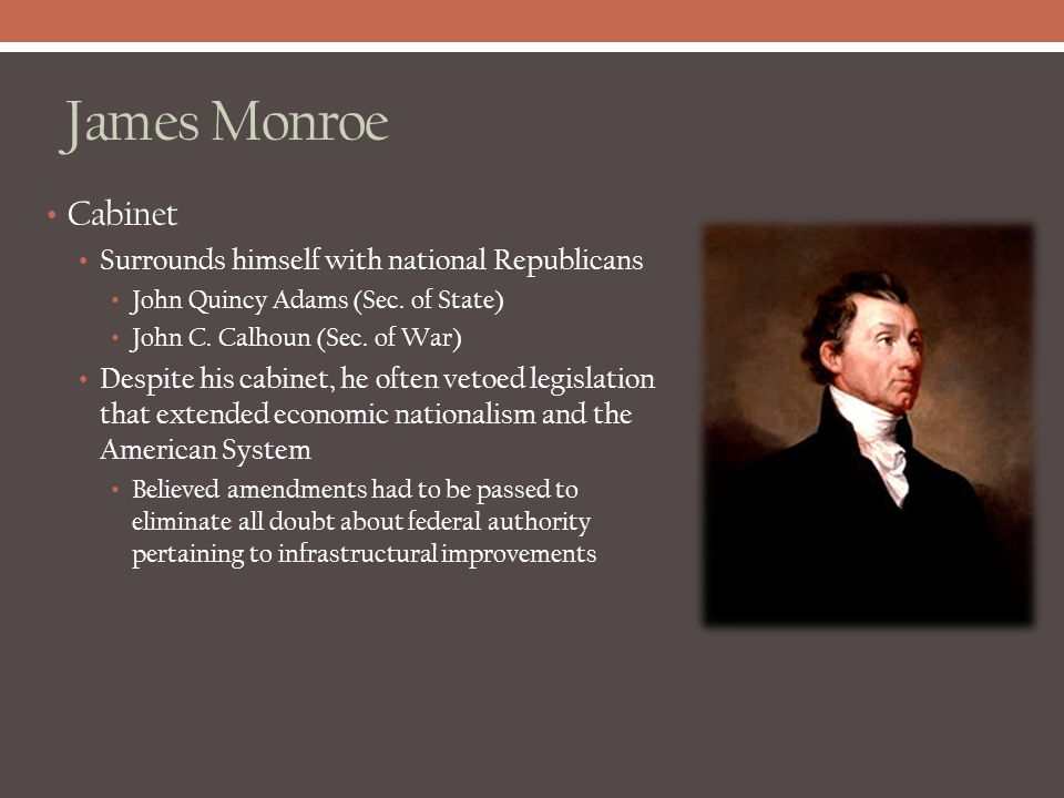 James Monroe Cabinet Surrounds himself with national Republicans