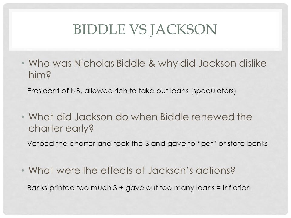 Biddle vs jackson Who was Nicholas Biddle & why did Jackson dislike him What did Jackson do when Biddle renewed the charter early