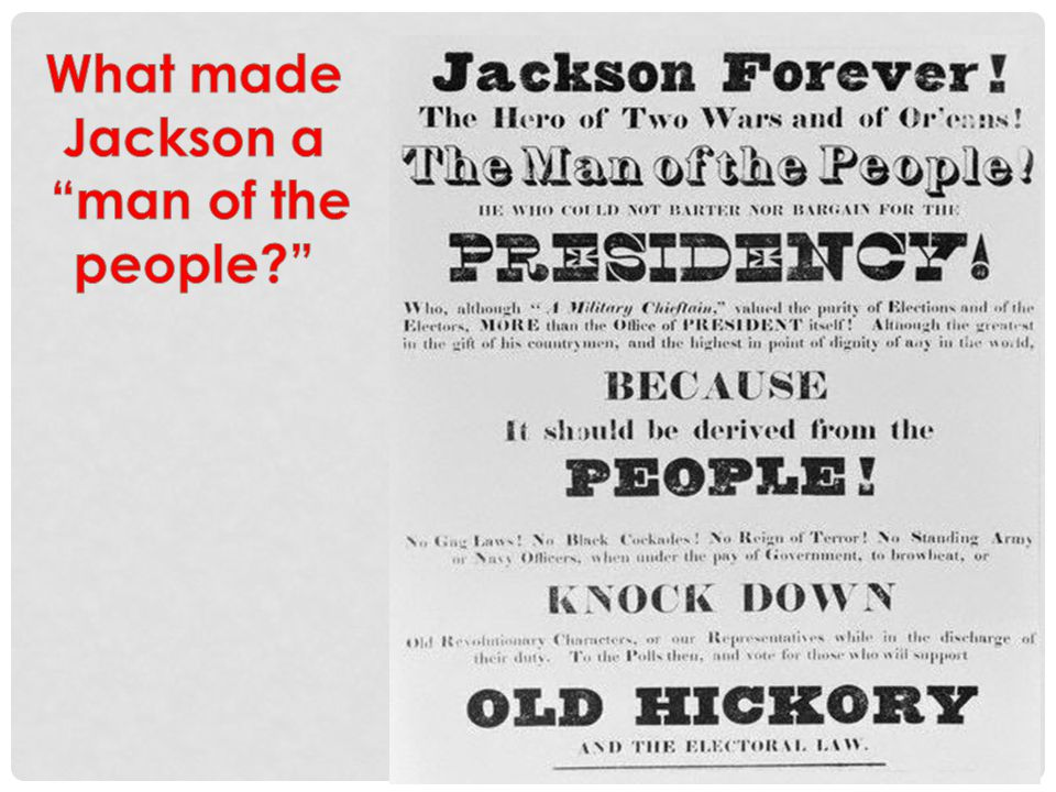 What made Jackson a man of the people