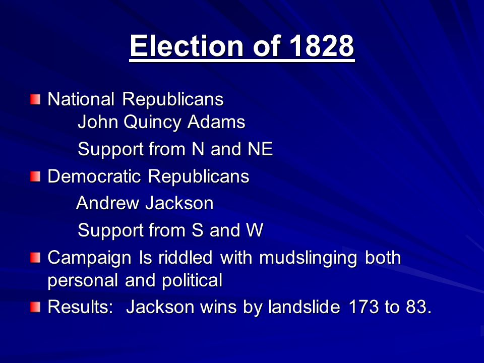 Election of 1828 National Republicans John Quincy Adams