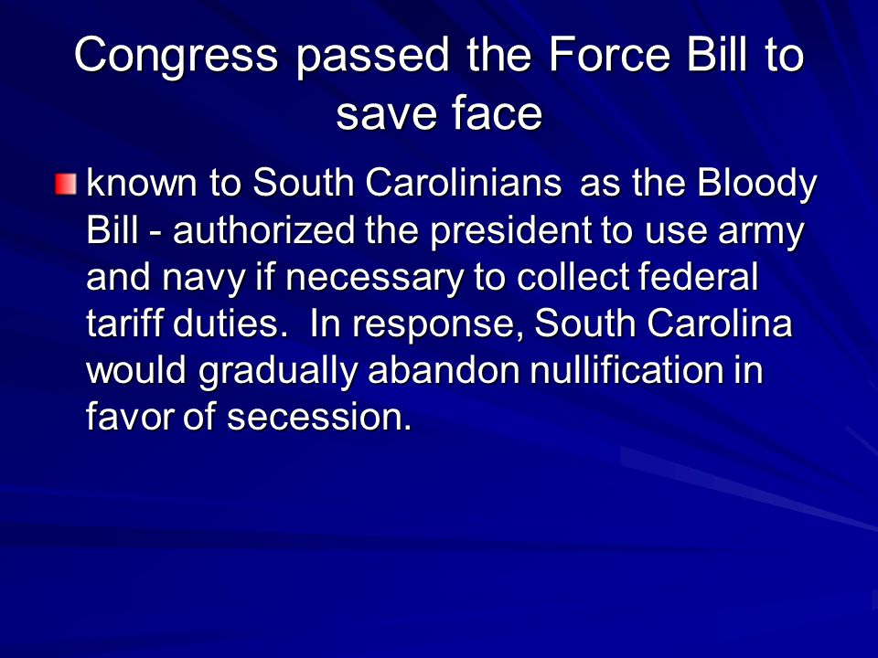 Congress passed the Force Bill to save face