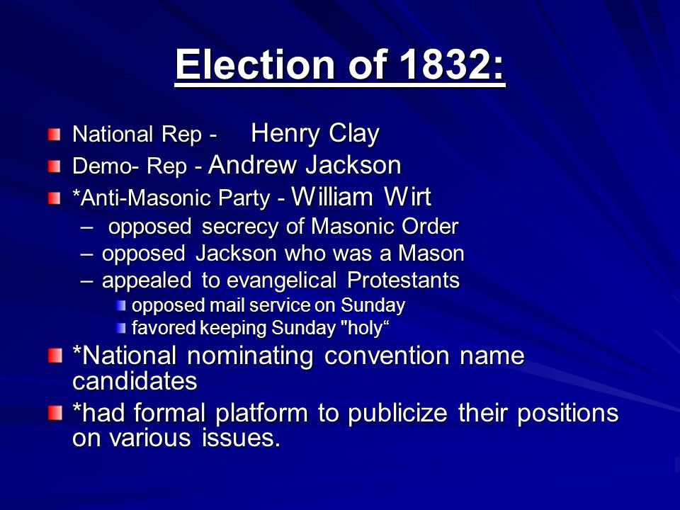 Election of 1832: *National nominating convention name candidates