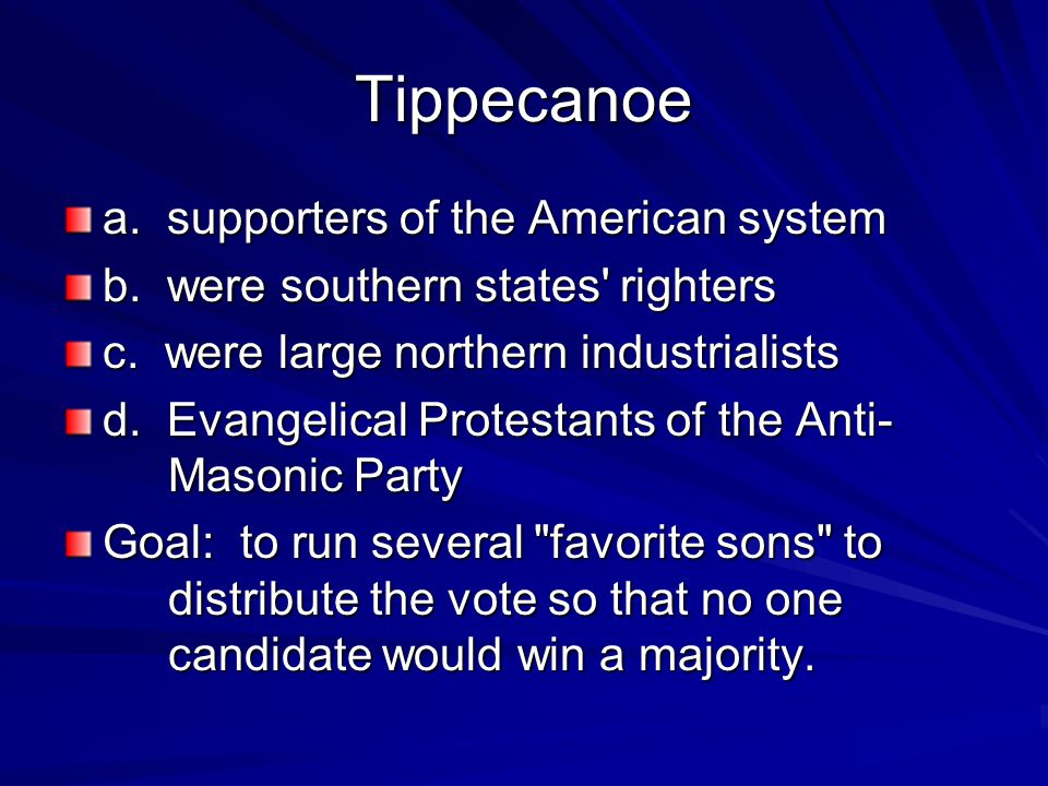 Tippecanoe a. supporters of the American system