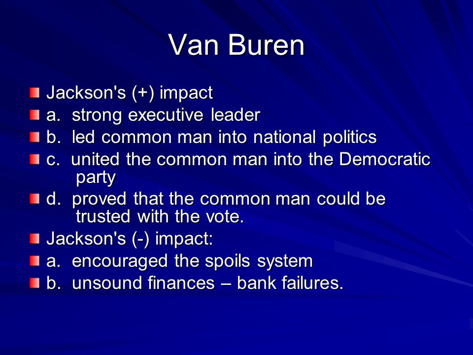 Van Buren Jackson s (+) impact a. strong executive leader
