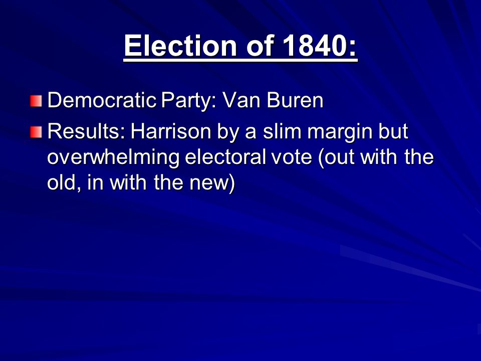 Election of 1840: Democratic Party: Van Buren
