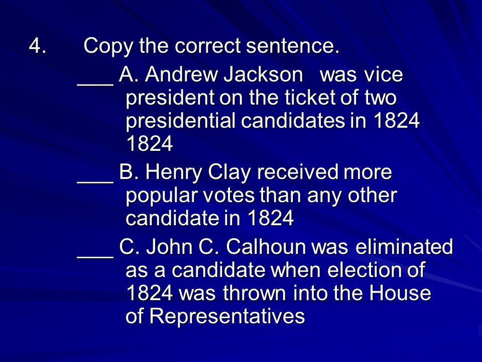 4. Copy the correct sentence.