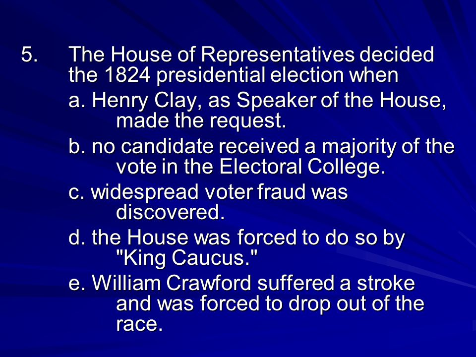 5. The House of Representatives decided