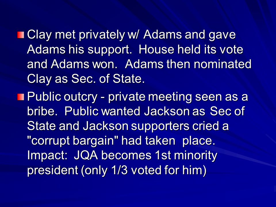 Clay met privately w/ Adams and gave Adams his support