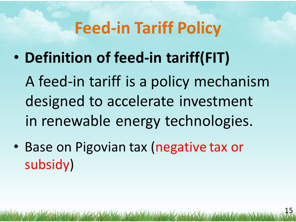 Feed-in Tariff Policy Definition of feed-in tariff(FIT)