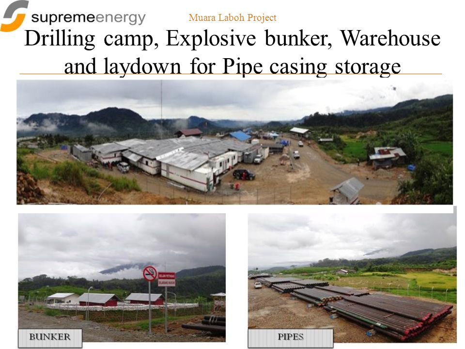 Muara Laboh Project Drilling camp, Explosive bunker, Warehouse and laydown for Pipe casing storage