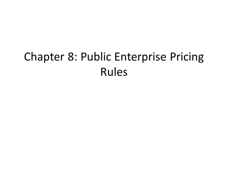 Chapter 8: Public Enterprise Pricing Rules