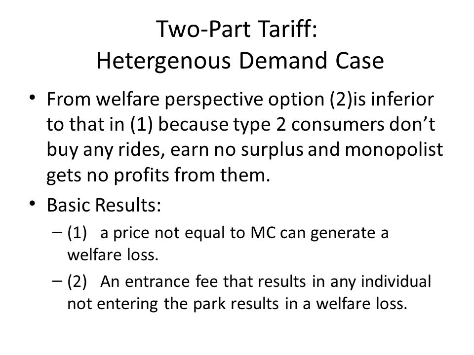 Two-Part Tariff: Hetergenous Demand Case
