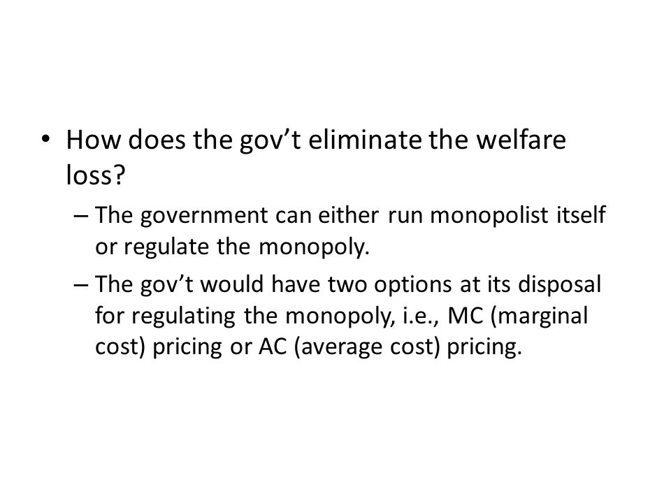How does the gov't eliminate the welfare loss