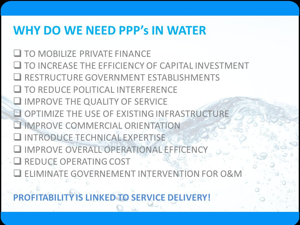 WHY DO WE NEED PPP's IN WATER