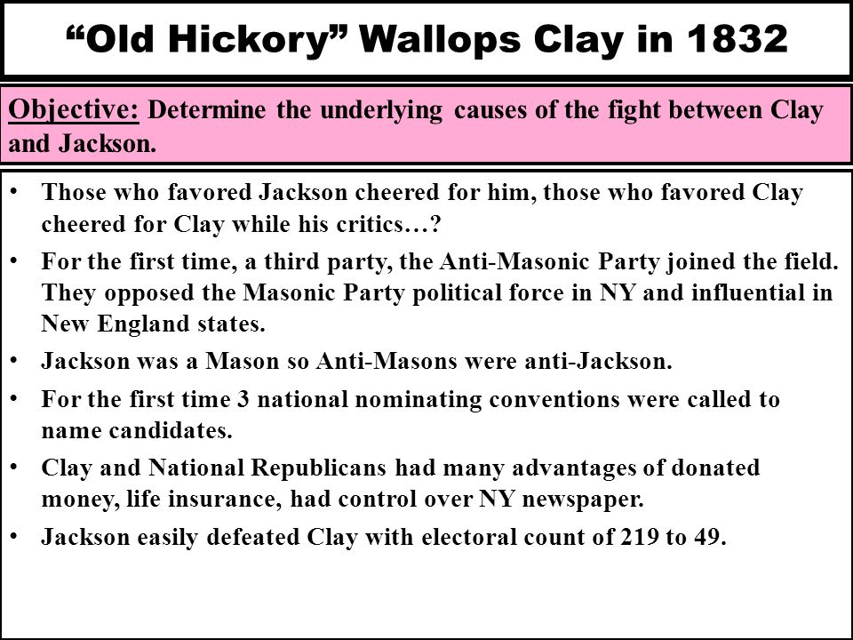 Old Hickory Wallops Clay in 1832
