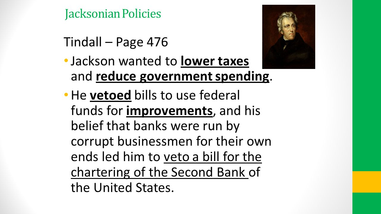 Jackson wanted to lower taxes and reduce government spending.