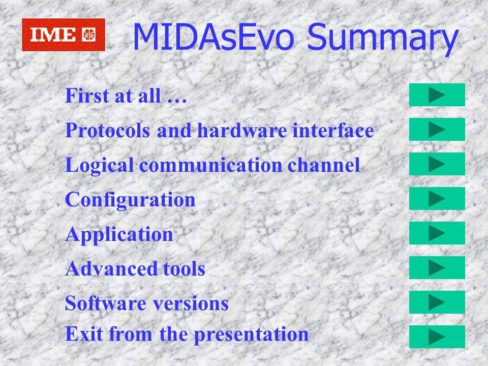 MIDAsEvo Summary First at all … Protocols and hardware interface