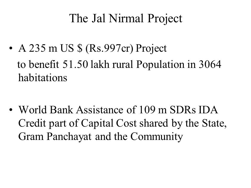 The Jal Nirmal Project A 235 m US $ (Rs.997cr) Project
