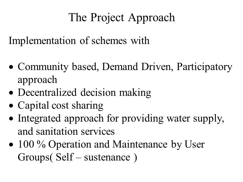 The Project Approach Implementation of schemes with