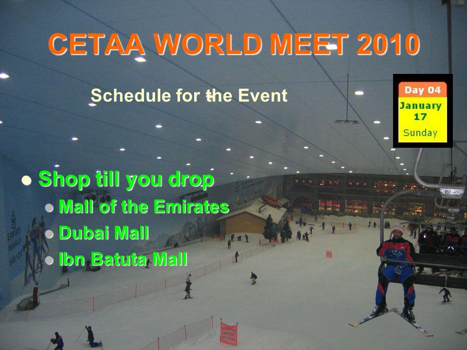 CETAA WORLD MEET 2010 Shop till you drop Schedule for the Event