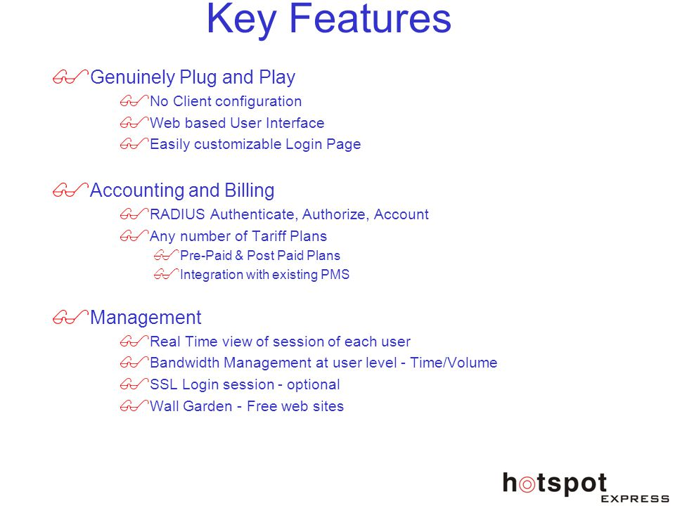 Key Features Genuinely Plug and Play Accounting and Billing Management