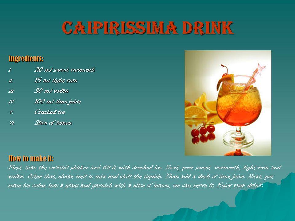 Caipirissima drink Ingredients: 20 ml sweet vermouth 15 ml light rum