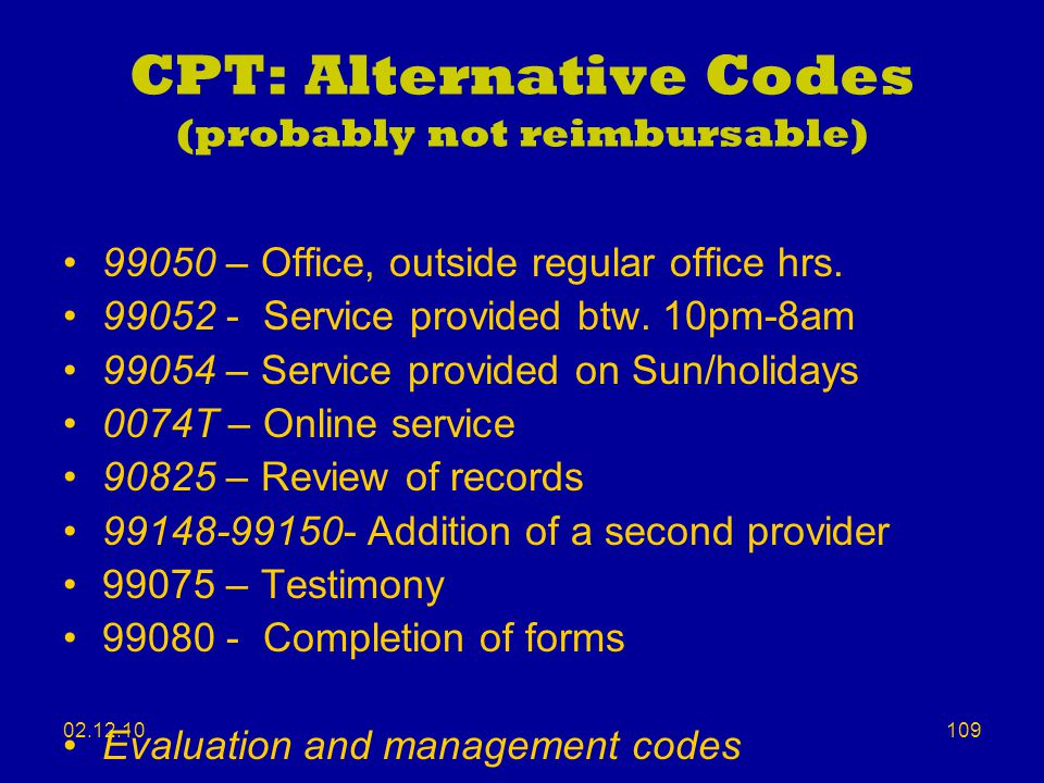 CPT: Alternative Codes (probably not reimbursable)