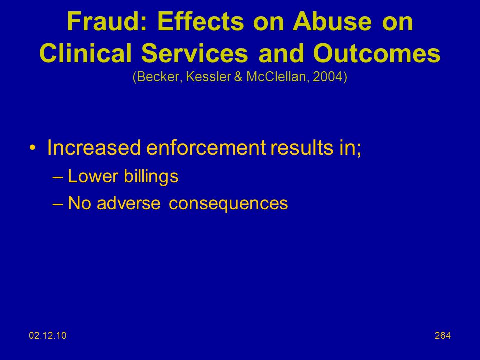 Fraud: Effects on Abuse on Clinical Services and Outcomes (Becker, Kessler & McClellan, 2004)