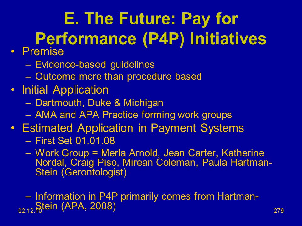 E. The Future: Pay for Performance (P4P) Initiatives