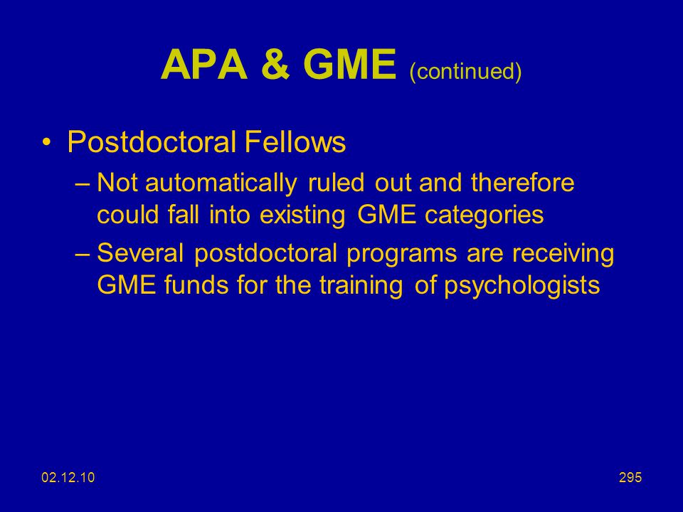 APA & GME (continued) Postdoctoral Fellows