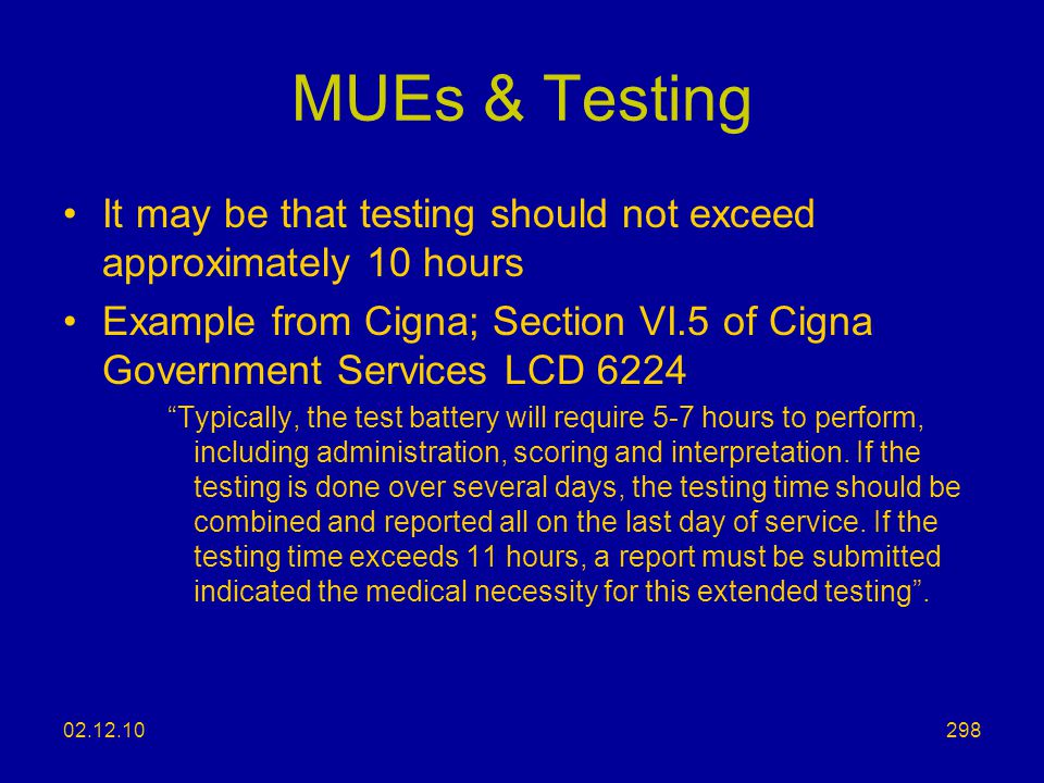 MUEs & Testing It may be that testing should not exceed approximately 10 hours.